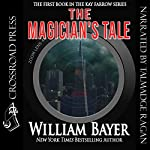 The Magician's Tale: A Kay Farrow Novel | William Bayer