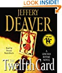 The Twelfth Card: A  Lincoln Rhyme Novel