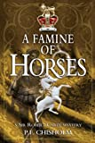 Front cover for the book A Famine of Horses by P.F. Chisholm
