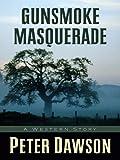 Gunsmoke Masquerade, Peter Dawson, 159414804X