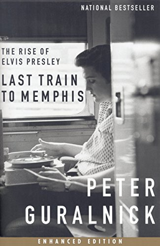 Pdf eBooks Last Train to Memphis (Enhanced Edition): The Rise of Elvis Presley