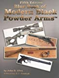 Blue Book of Modern Black Powder Arms, John A. Allen, 1886768692