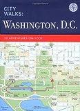 Washington D.C.: 50 Adventures on Foot (City Walks)