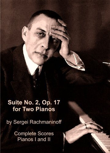 Read Online Suite No. 2, Op. 17 for Two Pianos by Sergei Rachmaninoff. Complete Scores Pianos I and II. (Titles in Russian) PDF