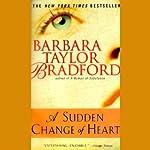 A Sudden Change of Heart | Barbara Taylor Bradford