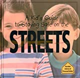 A Kid's Guide to Staying Safe on the Streets, Maribeth Boelts, 0823950808