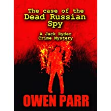The case of the Dead Russian Spy: A Jack Ryder, Logan Robert Crime Mystery Novella