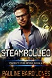 Steamrolled: Project Enterprise Book 4