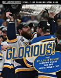 Glorious: The St. Louis Blues' Historic Quest for the 2019 Stanley Cup