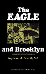 The Eagle and Brooklyn: A Community Newspaper, 1841-1955 (Contributions in American Studies)