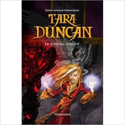 Tara Duncan, Tome 3 : Le Sceptre Maudit de Sophie Audouin