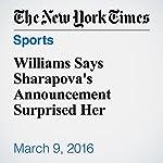 Williams Says Sharapova's Announcement Surprised Her | Filip Bondy