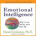 Emotional Intelligence Audiobook by Daniel Goleman Ph.D. Narrated by Barrett Whitener