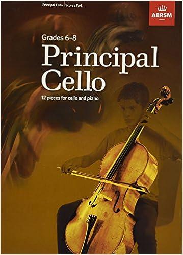 Principal Cello: 12 pieces for cello and piano, Grades 6-8