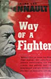 img - for Way of a Fighter: The Memoirs of Claire Lee Chennault (History United States Series) book / textbook / text book