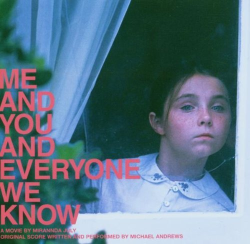 Me And You And Everyone We Know By Michael Andrews (2005-09-05)