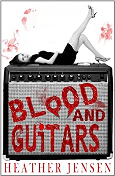 Blood And Guitars by [Jensen, Heather]