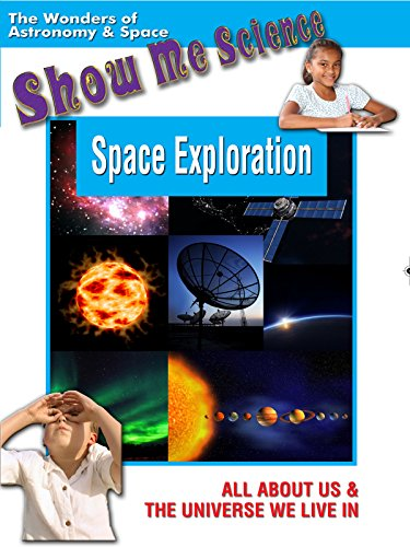 Astronomy and Space - Space Exploration Show Me Science