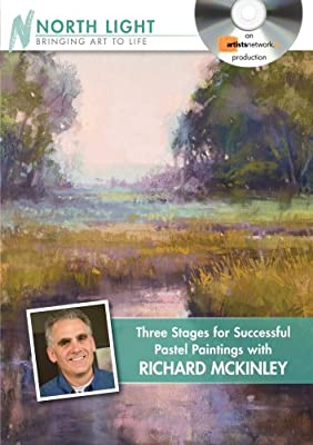 Three Stages for Successful Pastel Paintings with Richard McKinley