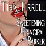 Sweetening Principal Parker: A Bimbofication Transformation Fantasy | Tina Tirrell