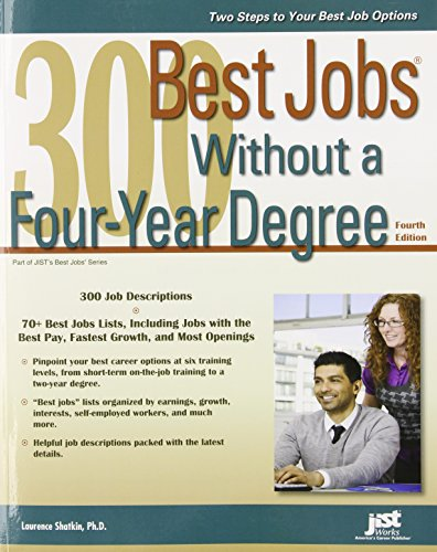 300 Best Jobs Without a Four-Year Degree, 4th Ed (Good Better Best Oaks)