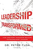 Leadership Transformed, Peter Fuda, 0544026934