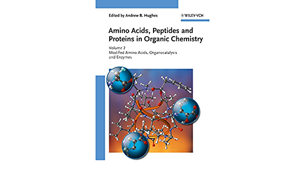 Amino Acids, Peptides and Proteins in Organic Chemistry ...