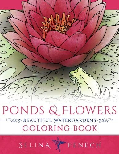 Ponds and Flowers - Beautiful Watergardens Coloring Book (Water Gardens Ponds)