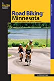 Road Biking(TM) Minnesota: A Guide To The Greatest Bike Rides In Minnesota (Road Biking Series)