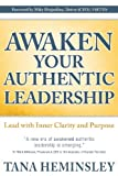 Awaken Your Authentic Leadership, Tana Heminsley, 0991848101