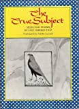 img - for The True Subject: Selected Poems of Faiz Ahmed Faiz (Princeton Legacy Library) book / textbook / text book
