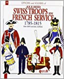 The Swiss in French Service, 1785-1815, Didier Davin, 2352502357