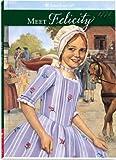 Meet Felicity: An American Girl: 1774