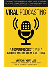 Viral Podcasting: How To Earn A 6 Figure Income From Your Podcast