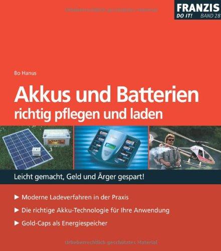 Akkus und Batterien: Richtig pflegen und laden