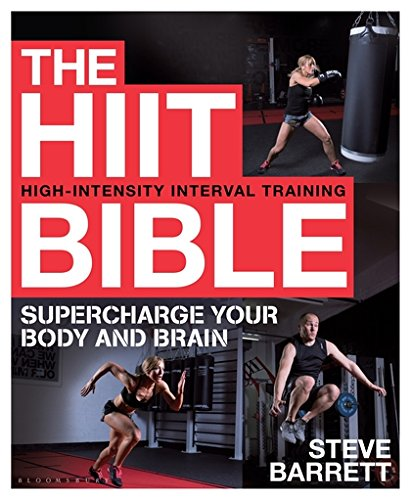 The HIIT Bible: Supercharge Your Body and Brain ebook