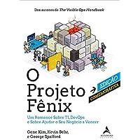 O projeto fênix – Edição comemorativa: um romance sobre TI, DevOps e sobre ajudar o seu negócio a vencer