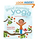 Good Morning Yoga: A Pose-by-Pose Wake Up Story