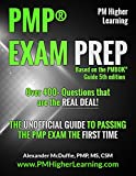 PMP® EXAM PREP - Over 400+ Questions that are the REAL DEAL!: THE UNOFFICIAL GUIDE TO PASSING THE PMP EXAM THE FIRST TIME