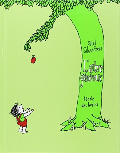 L'Arbre Genereux (The Giving Tree), French Edition by Shel Silverstein, Silverstein, Shel (January 1, 1995) Hardcover Ecole des Loisirs