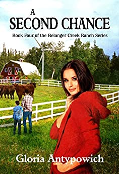 A Second Chance (The Belanger Creek Ranch Series Book 4) by [Antypowich, Gloria]