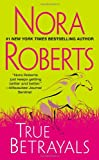 Front cover for the book True Betrayals by Nora Roberts