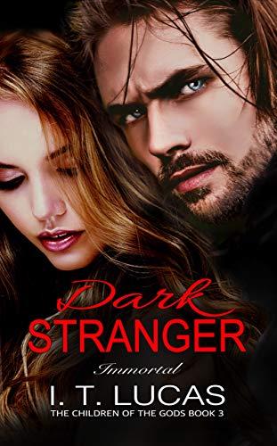 Dark Stranger Immortal (The Children Of The Gods Paranormal Romance Series Book ()