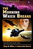img - for The Morning Which Breaks (Loralynn Kennakris) (Volume 2) book / textbook / text book
