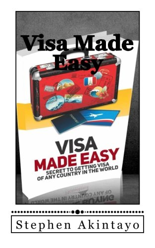 Visa Made Easy: Secret To Get Visa Of Any Country In The World