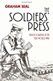 The Soldiers' Press : Trench Journals in the First World War, Seal, Graham, 1137303255