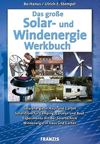 Das große Solar- und Windenergie Werkbuch (Do it yourself)