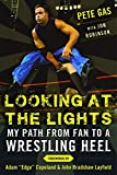 Looking at the Lights: My Path from Fan to a Wrestling Heel