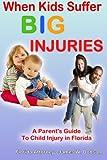 When Kids Suffer BIG Injuries, James W. Dodson, 1452854211