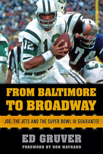 From Baltimore To Broadway  Joe  The Jets  And The Super Bowl Iii Guarantee